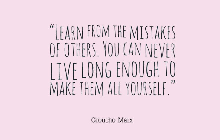 Groucho-Marx-Learn-from-the-mistakes-of-others-You-can-never-live-long-enough-to-make-them-all-yourself-800x510.jpg